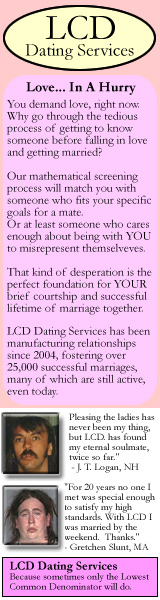 LCD Dating Services - When all other options fail, opt for the Lowest Common Denominator.