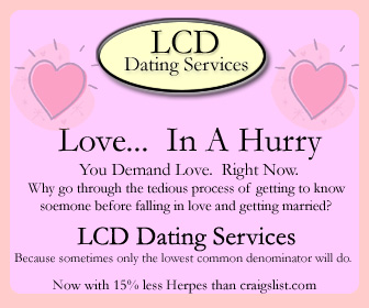 LCD Dating Services.  Stop Eating Piping Plovers alone.  Join Today!